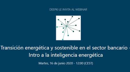 Transición energética y sostenible en el sector bancario – Intro a la inteligencia energética