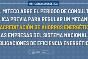 El MITECO abre el proceso para regular un mecanismo de acreditación de ahorros energéticos a las empresas del sistema nacional de obligaciones de eficiencia energética
