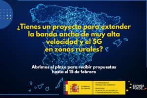 El Ministerio de Asuntos Económicos y Transformación Digital lanza una consulta para identificar proyectos que impulsen la transformación digital y la cohesión territorial mediante la extensión de banda ancha de muy alta velocidad al 100% de la población y el despliegue de redes 5G en zonas poco pobladas