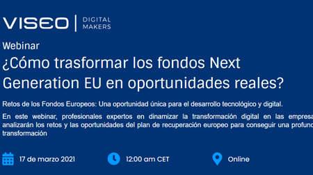VISEO: Próximo Webinar «¿Cómo trasformar los fondos Next Generation EU en oportunidades reales?»