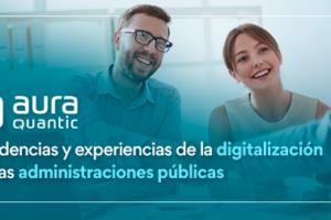AuraQuantic: tendencias y experiencias de la digitalización en las administraciones públicas